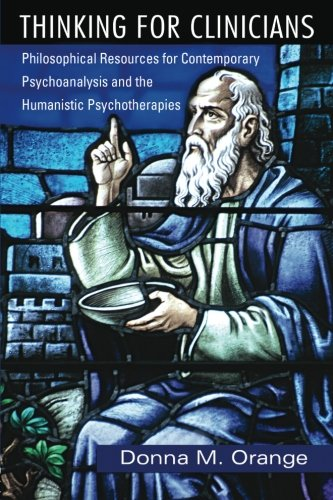 Buy Thinking for Clinicians Philosophical Resources for Contemporary Psychoanalysis and the Humanistic Psychotherapies088177328X Filter