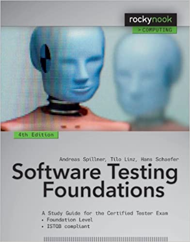 Software Testing Foundations, 4th Edition A Study Guide for the Certified Tester Exam