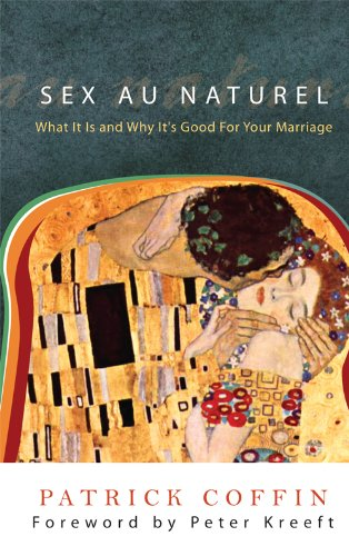 Sex au Naturel: What It Is and Why It's Good for Your Marriage PDF