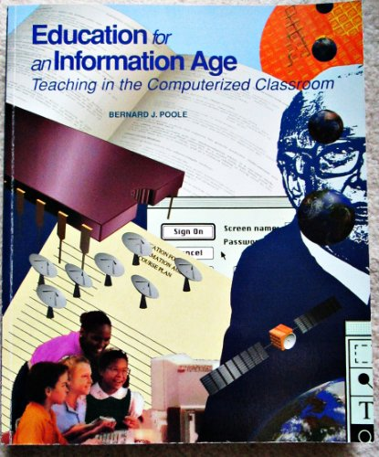 Education for an Information Age: Teaching in the Computerized Classroom