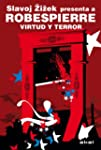 Robespierre. Virtud y terror (Revoluc...