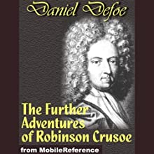 The Further Adventures of Robinson Crusoe (       UNABRIDGED) by Daniel Defoe Narrated by Tom Aaron