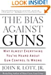 The Bias Against Guns: Why Almost Eve...
