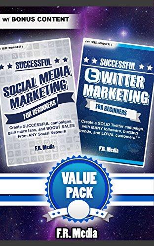VALUE PACK, w/ Bonus Content: Social Media Marketing + Twitter Marketing Successfully for Beginners (Social Media Marketing, Social Media, Twitter, Twitter … Twitter Revolution, Facebook, Youtube,)