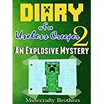 Minecraft: Diary of a Useless Creeper, An Explosive Mystery [Book 2] (Minecraft herobrine mods, Minecraft free download)