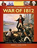 img - for The Encyclopedia of the War of 1812 [3 volumes]: A Political, Social, and Military History book / textbook / text book