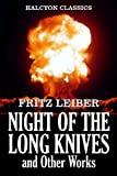 The Night of the Long Knives and Other Works by Fritz Leiber (Halcyon Classics)