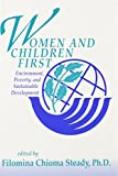 img - for Women and Children First: Environment, Poverty, and Sustainable Development book / textbook / text book