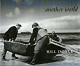 The Aran Islands: Another World (1901866157) by Doyle, Bill