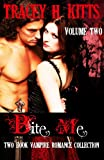 Bite Me, Hot Vampire Romance, Two Book Collection (VOLUME TWO)