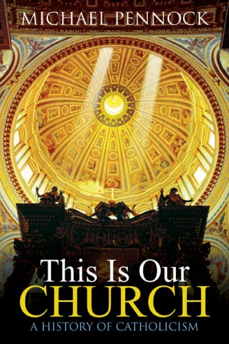 Get Free Download This Is Our Church A History Of Catholicism
