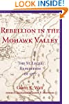 Rebellion in the Mohawk Valley: The S...
