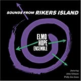 SOUNDS FROM RIKERS ISLAND(ELMO HOPE ENSEMBLE)