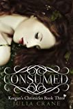 Consumed (Keegan's Chronicles #3)