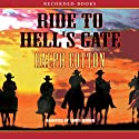 Ride to Hell's Gate Audiobook by Ralph Cotton Narrated by James Jenner