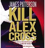 img - for Kill Alex Cross (Alex Cross Novels (Audio)) (CD-Audio) - Common book / textbook / text book