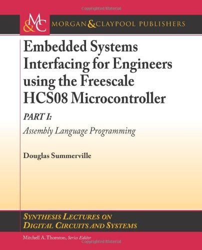 Embedded Systems Interfacing for Engineers using the Freescale HCS08 Microcontroller I: Assembly Language Programming