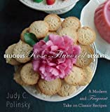 img - for Delicious Rose-Flavored Desserts: A Modern and Fragrant Take on Classic Recipes book / textbook / text book