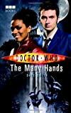 img - for Doctor Who: The Many Hands (Doctor Who (BBC Hardcover)) book / textbook / text book