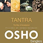 TANTRA The Way of Acceptance |  OSHO
