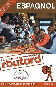 Guide de conversation Routard espagnol par  Guide du Routard