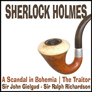 Sherlock Holmes: A Scandal in Bohemia & The Traitor | [Sir Arthur Conan Doyle]