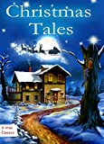 Christmas Tales  - Heartwarming Holiday Stories and Classic Christmas Novels: Illustrated Edition