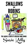 Swallows And Robins: The Laughs And T...