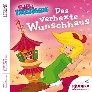 Das verhexte Wunschhaus (Bibi Blocksberg) Hörbuch