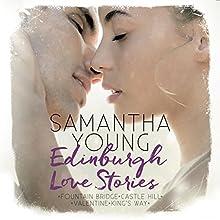 Edinburgh Love Stories Hörbuch von Samantha Young Gesprochen von: Vanida Karun
