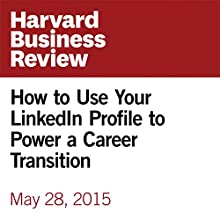 How to Use Your LinkedIn Profile to Power a Career Transition Other by Jane Heifetz Narrated by Fleet Cooper