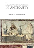 img - for A Cultural History of Food in Antiquity (The Cultural Histories Series) book / textbook / text book