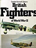 British Fighters Of World War 2 (Combat aircraft library) (0517374811) by Bill Gunston