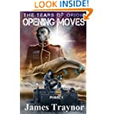 Opening Moves (The Tears of Orion) (Volume 1)