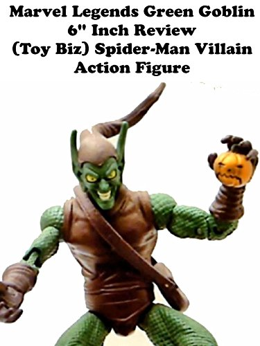 "Marvel Legends GREEN GOBLIN 6"" inch Review (Toy Biz) Spider-Man villain action figure on Amazon Prime Video UK"