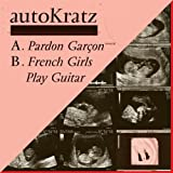 French Girls Play Guitar - Autokratz