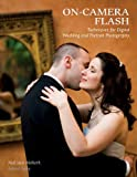 img - for On-Camera Flash Techniques for Digital Wedding and Portrait Photography book / textbook / text book