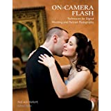 On-Camera Flash: Techniques for Digital Wedding and Portrait Photographypar Neil van Niekerk