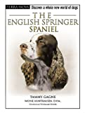 Tammy Gagne The English Springer Spaniel [With DVD] (Terra-Nova)