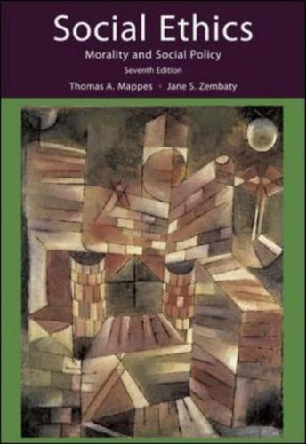 Social Ethics: Morality and Social Policy, ed. Thomas A. Mappes and Jane S. Zembaty