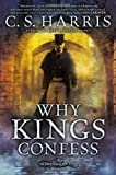 Why Kings Confess: A Sebastian St. Cyr Mystery	 by  C.S. Harris in stock, buy online here