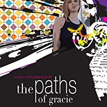 The Paths of Gracie (       UNABRIDGED) by Kriston Whitledge-Knaust Narrated by Rachael Sweeden