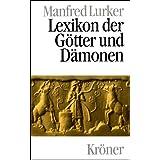 Lexikon der Götter und Dämonen: Namen. Funktionen. Symbole/Attribute