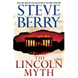 The Lincoln Myth: A Novel (Cotton Malone Book 9) ~ Steve Berry