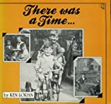 Ken Loran There Was a Time: Childhood Memories of Manchester and Salford