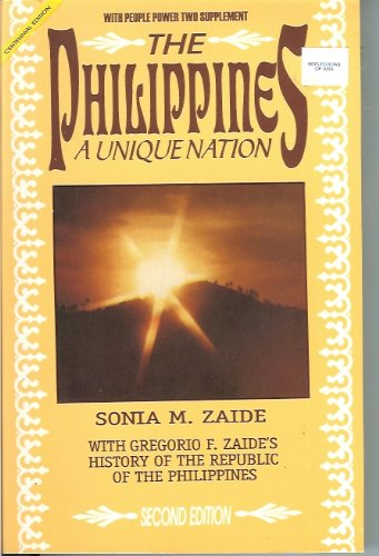 The Philippines: A Unique Nation (2nd Edition/Centennial Edition), by Sonia M. Zaide, Dr. Gregorio F. Zaide's