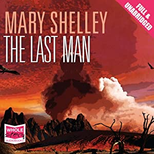 The Last Man | [Mary Wollstonecraft Shelley]