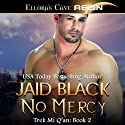 No Mercy (       UNABRIDGED) by Jaid Black Narrated by Tillie Hooper