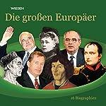 Die großen Europäer. 16 Biographien | Anke Susanne Hoffmann