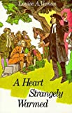 Heart Strangely Warmed: The Life of John Wesley [Paperback]